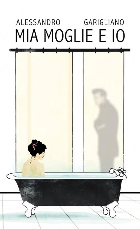 """""""Mia moglie e io"""" di Alessandro Garigliano"""